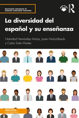 La Diversidad del Español Y Su Enseñanza (Routledge Advances in Spanish Language Teaching) Cover Image