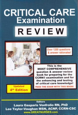 Critical Care Examination Review Updated 4th Edition: Over 1,200 Questions & Answer Rationales! Cover Image