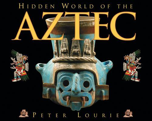 Hidden World of the Aztec Cover