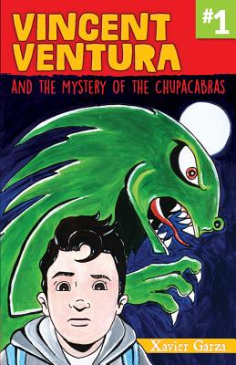 Vincent Ventura and the Mystery of the Chupacabras / Vincent Ventura Y El Misterio del Chupacabras Cover Image