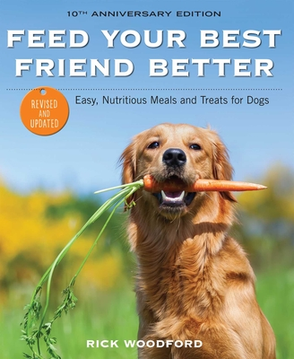 Cover for Feed Your Best Friend Better, Revised Edition