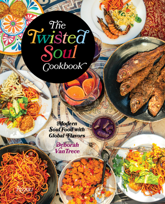 The Twisted Soul Cookbook: Modern Soul Food with Global Flavors Cover Image