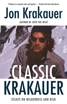 Classic Krakauer: Essays on Wilderness and Risk Cover Image