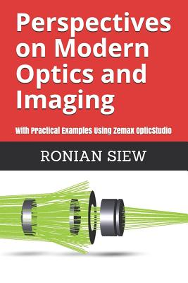 Perspectives on Modern Optics and Imaging: With Practical Examples Using Zemax(R) OpticStudio(TM) Cover Image