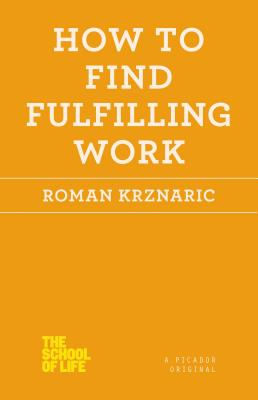 How to Find Fulfilling Work (The School of Life) Cover Image