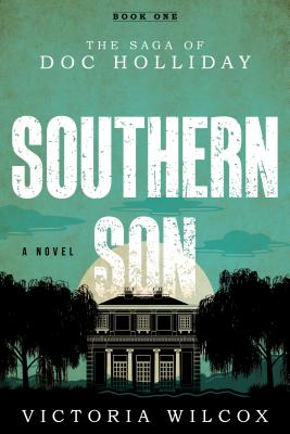 Southern Son: The Saga of Doc Holliday Cover Image