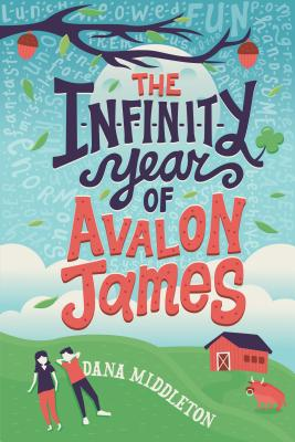 The Infinity Year of Avalon James by Dana Middleton