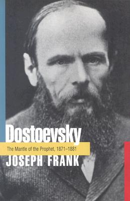 Dostoevsky: The Mantle of the Prophet, 1871-1881 Cover Image