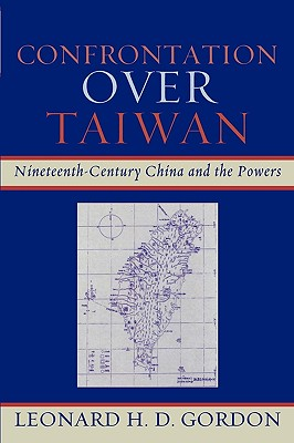 Confrontation over Taiwan: Nineteenth-Century China and the Powers Cover Image
