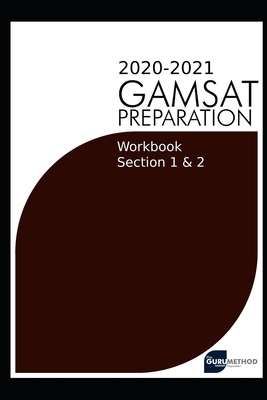 GAMSAT Section 1&2 Workbook 2020 preparation manuals(The Guru Method): GAMSAT Style questions and worked solutions for Section 1&2 Cover Image