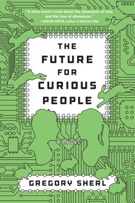 The Future for Curious People: A Novel Cover Image