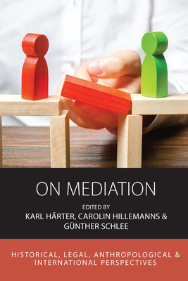 On Mediation: Historical, Legal, Anthropological and International Perspectives (Integration and Conflict Studies #22) Cover Image