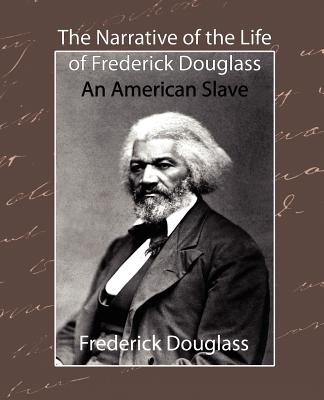 The Narrative of the Life of Frederick Douglass - An American Slave Cover Image