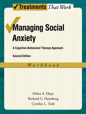 Managing Social Anxiety: A Cognitive-Behavioral Therapy Approach (Treatments That Work) Cover Image