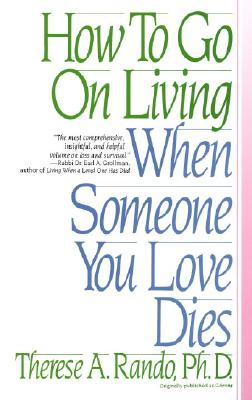 How To Go On Living When Someone You Love Dies Cover Image
