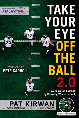 Take Your Eye Off the Ball 2.0: How to Watch Football by Knowing Where to Look Cover Image