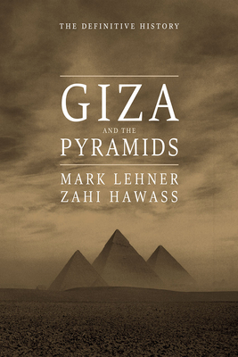 Giza and the Pyramids: The Definitive History Cover Image