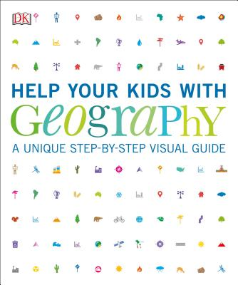 Help Your Kids with Geography, Ages 10-16 (Key Stages 3-4): A Unique Step-by-Step Visual Guide, Revision and Reference Cover Image