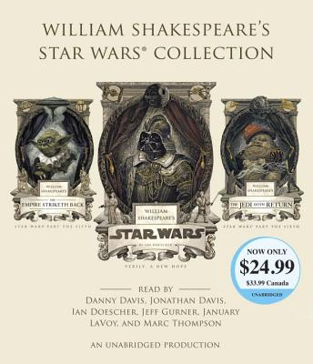 William Shakespeare's Star Wars Collection: William Shakespeare's Star Wars, William Shakespeare's The Empire Striketh Back, and William Shakespeare's The Jedi Doth Return Cover Image