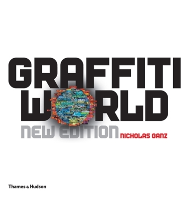 Graffiti World: Street Art from Five Continents Cover Image