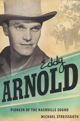 Eddy Arnold: Pioneer of the Nashville Sound (American Made Music) Cover Image