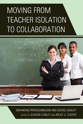 Moving from Teacher Isolation to Collaboration: Enhancing Professionalism and School Quality Cover Image