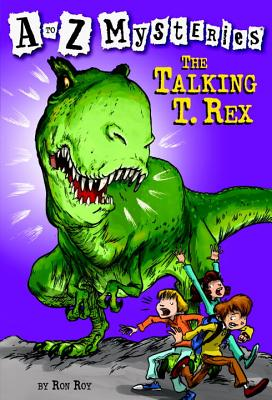 A to Z Mysteries: The Talking T. Rex Cover Image