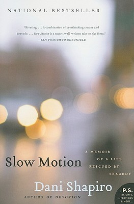 Slow Motion: A Memoir of a Life Rescued by Tragedy Cover Image