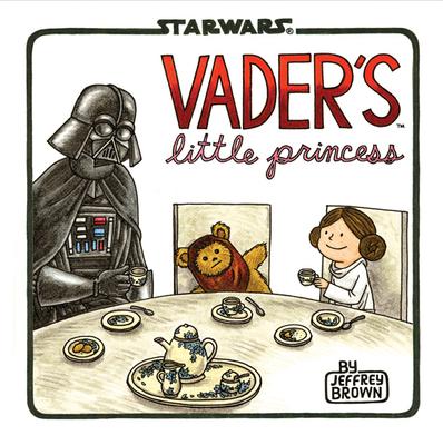 VaderÂ's Little Princess: (Star Wars Kids Book, Star Wars ChildrenÂ's Book, Geek Dad Books) Cover Image