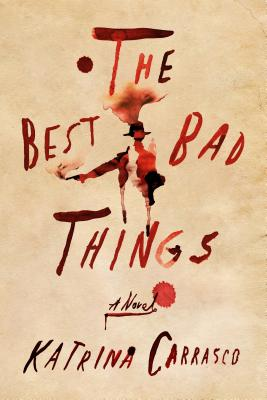 The Best Bad Things: A Novel Cover Image
