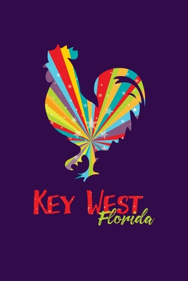 Key West Florida: Notebook For Key West Fans And Florida Vacation Fans Cover Image