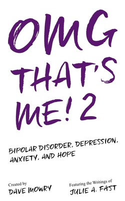 OMG That's Me! 2: Bipolar Disorder, Depression, Anxiety, and Hope... cover