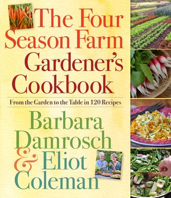 Cover for The Four Season Farm Gardener's Cookbook