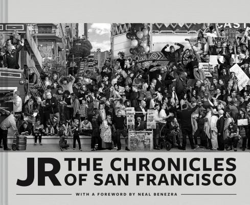 JR: The Chronicles of San Francisco (Photography Books, Travel Photography, San Francisco Books) Cover Image