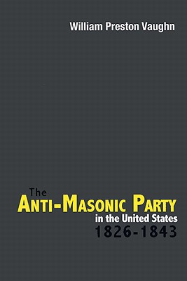 Cover for The Anti-Masonic Party in the United States