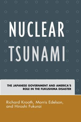 Nuclear Tsunami: The Japanese Government and America's Role in the Fukushima Disaster Cover Image