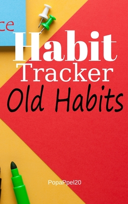 Monthly Habit Tracker: Log actions Day by day, build and Keep Healthy Routines. Set and Achieve Goals, commit to live your Best life -Hardcov Cover Image