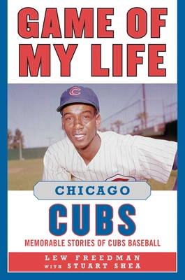 Cover for Game of My Life Chicago Cubs