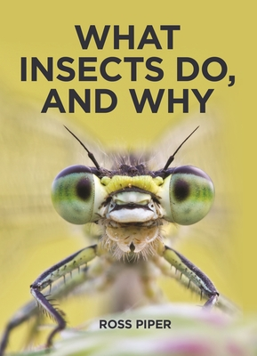 What Insects Do, and Why Cover Image