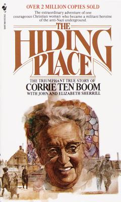 The Hiding Place: The Triumphant True Story of Corrie Ten Boom Cover Image
