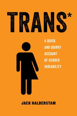 Trans: A Quick and Quirky Account of Gender Variability Cover Image