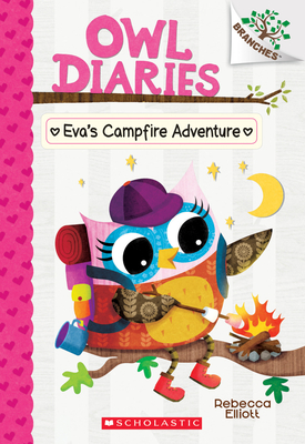 Eva's Campfire Adventure: Branches Book (Owl Diaries #12) Cover Image