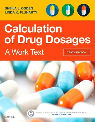 Calculation of Drug Dosages: A Work Text Cover Image