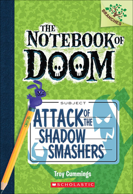 Attack of the Shadow Smashers (Notebook of Doom #3) Cover Image