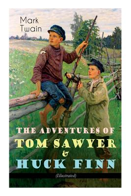 The Adventures of Tom Sawyer & Huck Finn (Illustrated): American Classics Series Cover Image