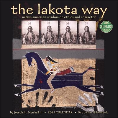 Lakota Way 2021 Wall Calendar: Native American Wisdom on Ethics and Character Cover Image