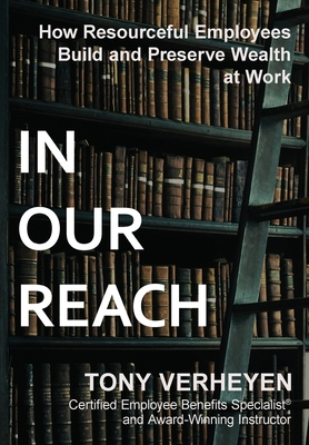 In Our Reach: How Resourceful Employees Build and Preserve Wealth at Work Cover Image