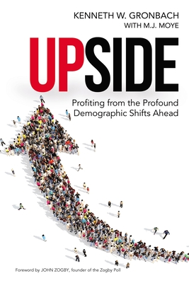 Upside: Profiting from the Profound Demographic Shifts Ahead Cover Image