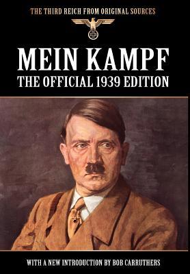 Mein Kampf: The Official 1939 Edition (Third Reich from Original Sources) Cover Image
