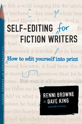 Self-Editing for Fiction Writers, Second Edition: How to Edit Yourself Into Print Cover Image